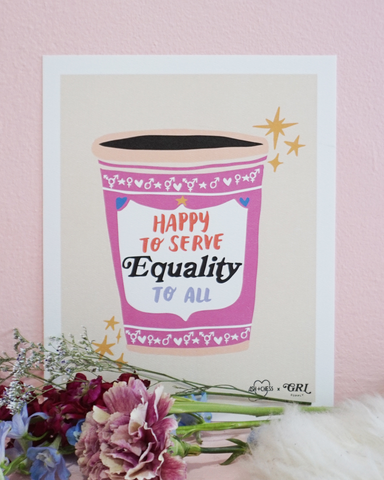 Equality to All Coffee Print