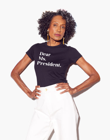 Dear Ms. President Affirmation Tee