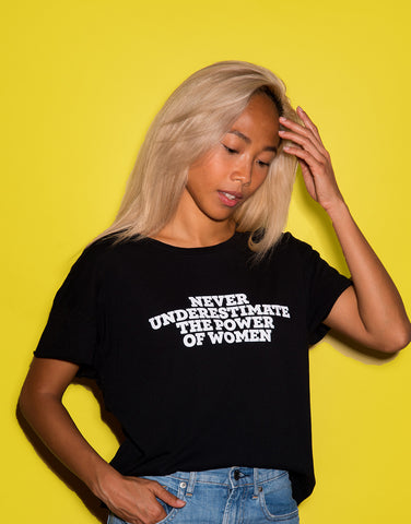 Never Underestimate The Power Of Women Tee