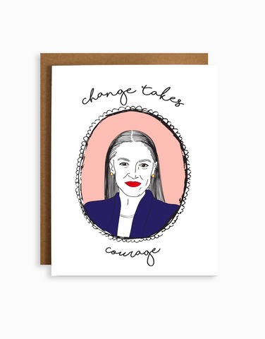 "AOC ""Change Takes Courage"" Greeting Card"