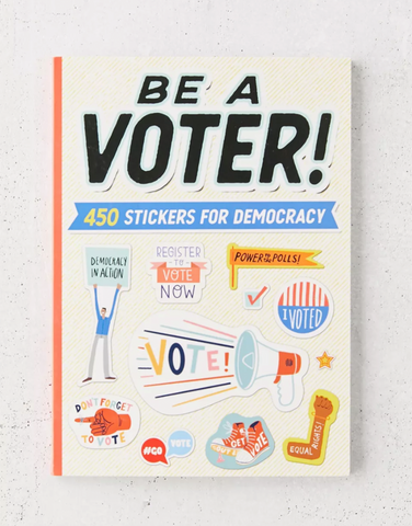 Be a Voter! 450 Stickers for Democracy