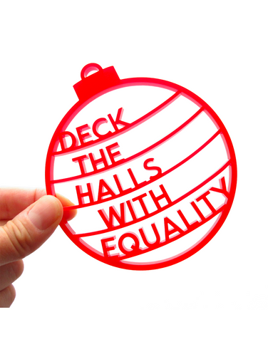 Deck the Halls with Equality Acrylic Ornament