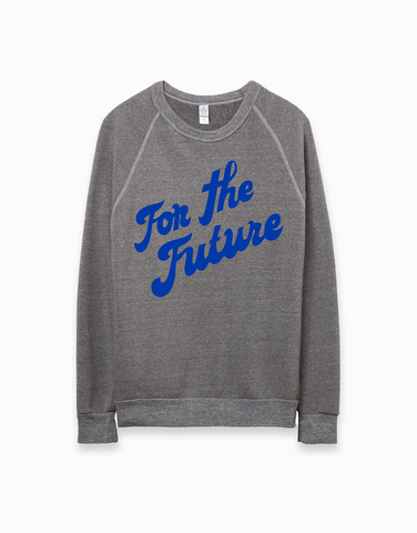 For the Future Sweatshirt
