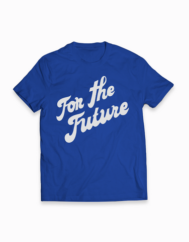 For the Future T-Shirt