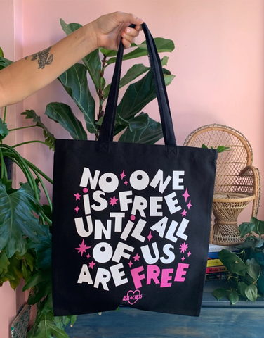 No One is Free Until All of Us Are All Free Tote
