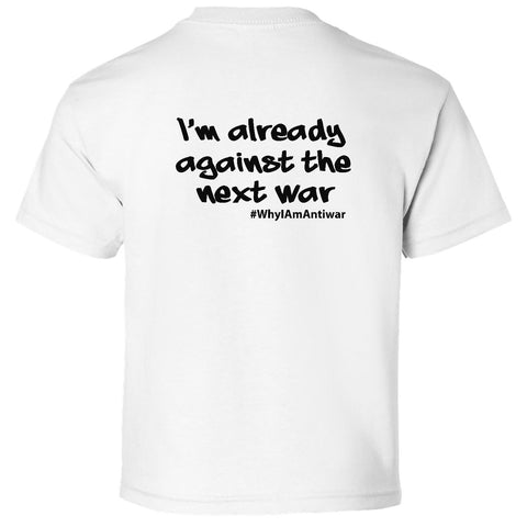 Already Against The Next War, Youth's Short Sleeve Crew TShirt