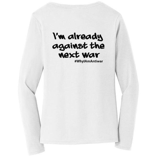 Already Against The Next War, Women's Long Sleeve V-Neck TShirt
