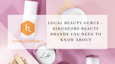 [FEATURE] HONEYCOMBERS - Local Beauty Gurus: Singapore Beauty Brands You Need To Know About
