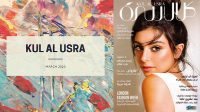 [FEATURE] - KUL AL USRA MAGAZINE MARCH 2020