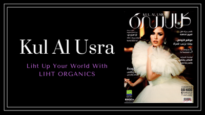 [FEATURE] KUL AL USRA MAGAZINE - LIHT UP YOUR WORLD WITH LIHT ORGANICS