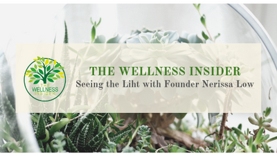 [FEATURE] The Wellness Insider - Seeing The Liht With Founder Nerissa Low