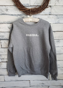 Mama Sweatshirt (LIGHT GREY)