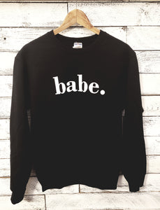 Babe Unisex Sweatshirt (BLACK/ WHITE)