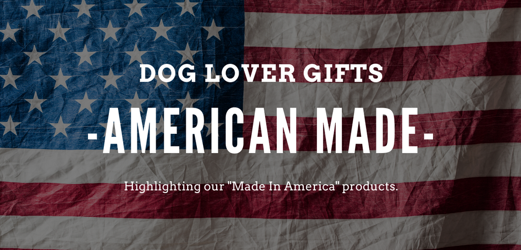American Made: Dog Lover Products