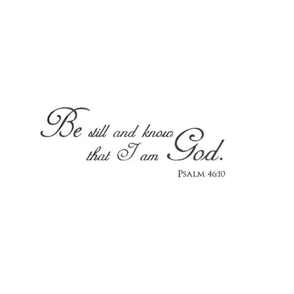 'Be Still And Know That I Am God' Wall Decal Home Decor