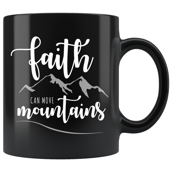 Faith Can Move Mountains Coffee Mug