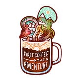 First Coffee - Then Adventure