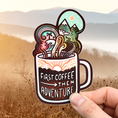 First Coffee → Then Adventure