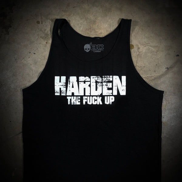 Harden The Fuck Up Tank Top