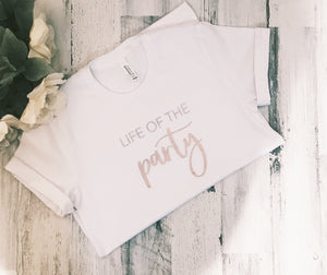 Life of the Party Shirt