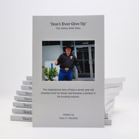 """Don't Ever Give Up"" The Jimmy Ardis Story by Gary A. Sampley (Softback Book) from Carolina Monkey Gouger, Miscellaneous, - MotorKote.com"