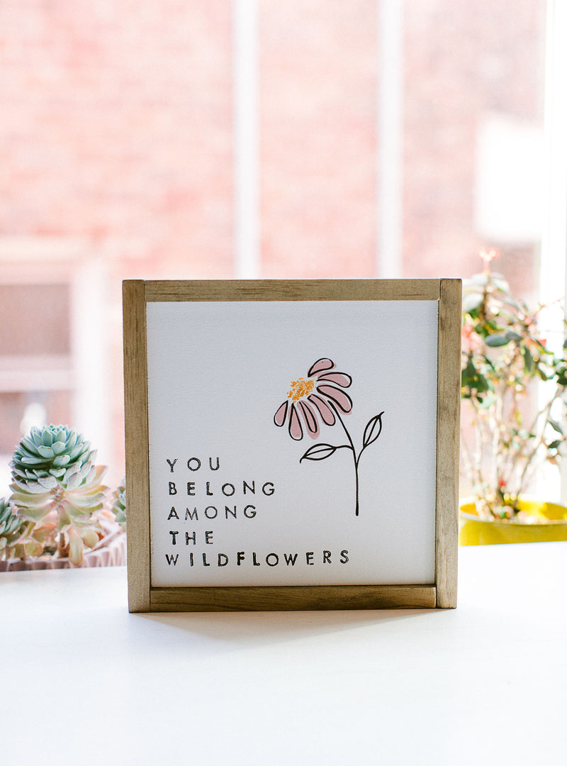 You Belong Among The Wildflowers Wall Art