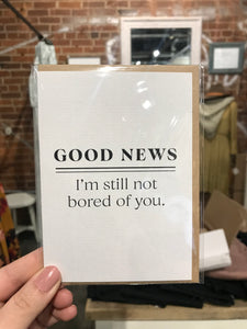 Good News - I'm Still Not Bored Card