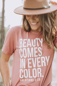 Beauty Comes In Every Color Tee