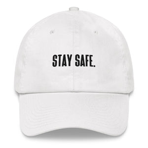 """STAY SAFE."" Dad Hat wht"