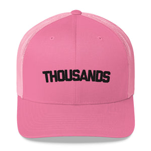 """THOUSANDS"" Pink Trucker Cap"