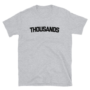 """THOUSANDS"" Short-Sleeve Unisex T-Shirt"