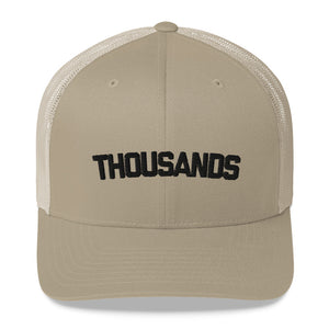 """THOUSANDS"" Trucker Cap"