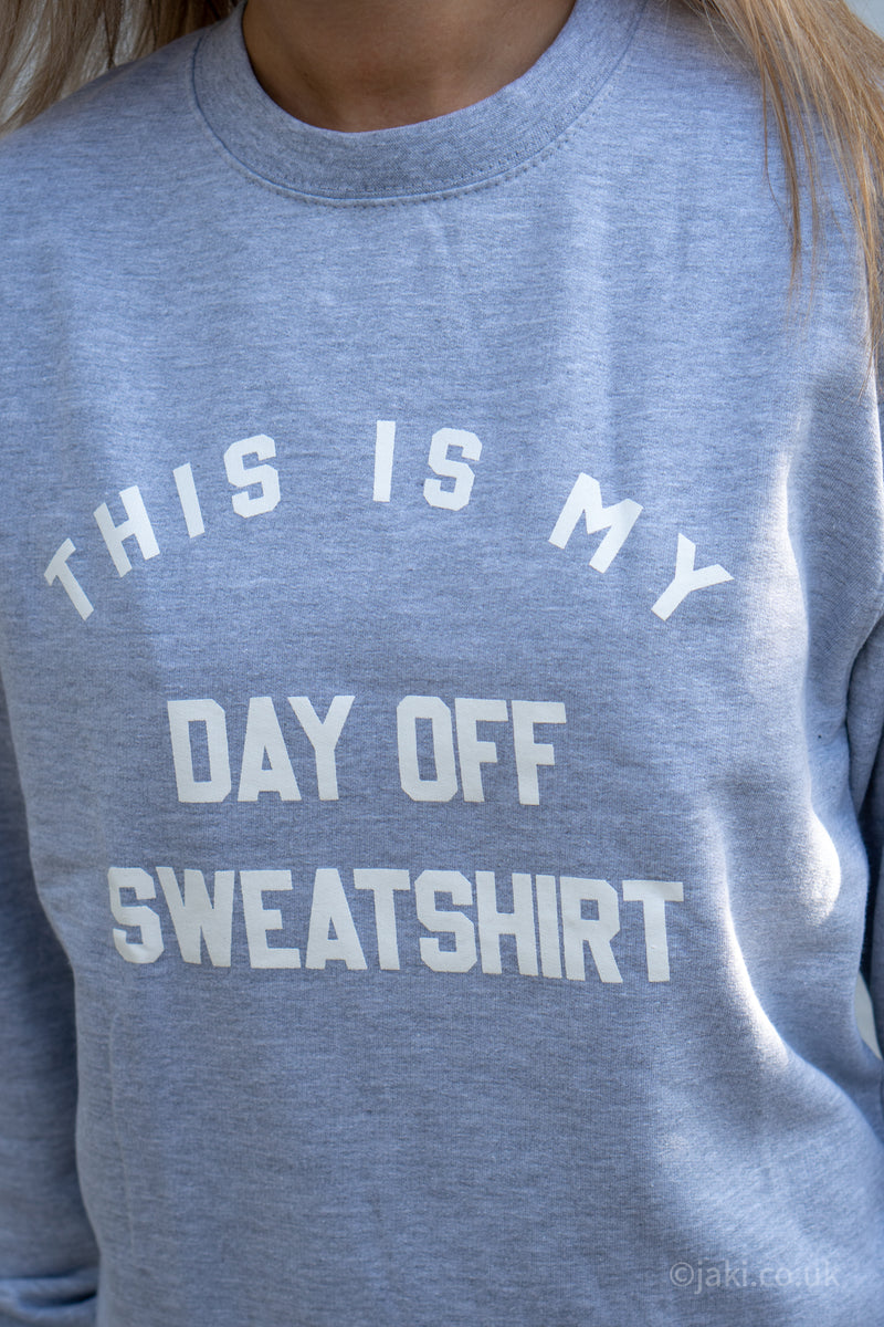 This Is My Day Off Sweatshirt in Light Grey