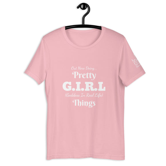 Pretty G.I.R.L (Goddess In Real Life) Things T-Shirt
