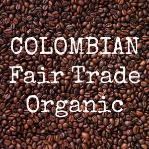 Colombian Fair Trade Organic 12 oz bag