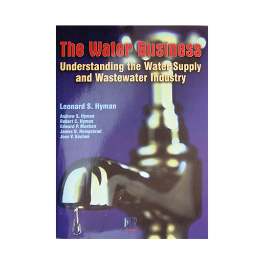 The Water Business: Understanding the Water Supply and Wastewater Industry