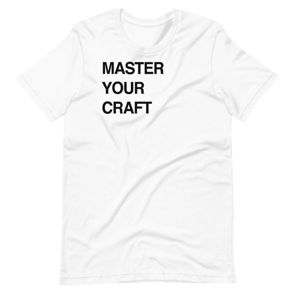 Master Your Craft Short-Sleeve Unisex T-Shirt