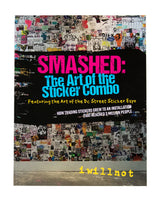 """Smashed: The Art of the Sticker Combo"" by IWILLNOT"