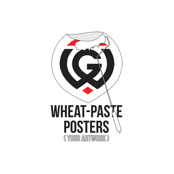 Custom Wheat Paste Posters