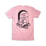 """Wish You Weren't Here"" Tee"