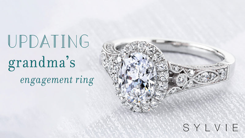 Upgrading your grandma's engagement ring