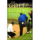The Golf Rules Problem Solver - By Steve Newell