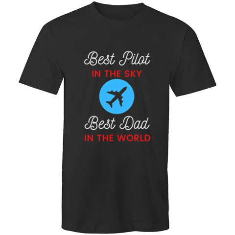 Best Pilot in the Sky-Best Dad in the World - T-Shirt