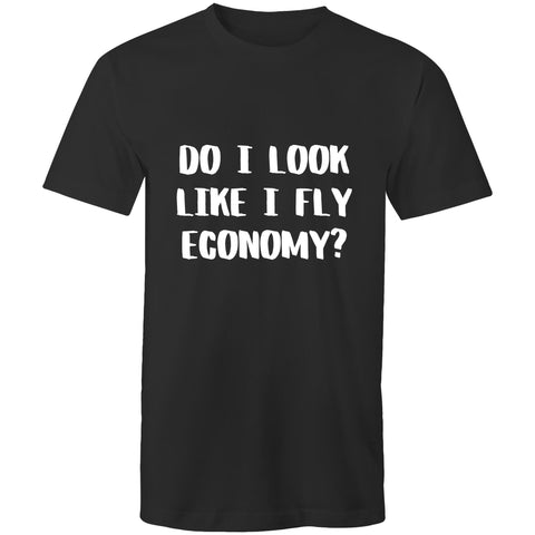 DO I LOOK LIKE I FLY ECONOMY? Colour Staple - T-Shirt