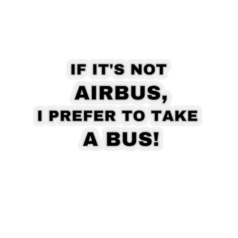 IF IT'S NOT AIRBUS STICKER