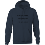 IF IT'S NOT BOEING - POCKET HOODIE SWEATER