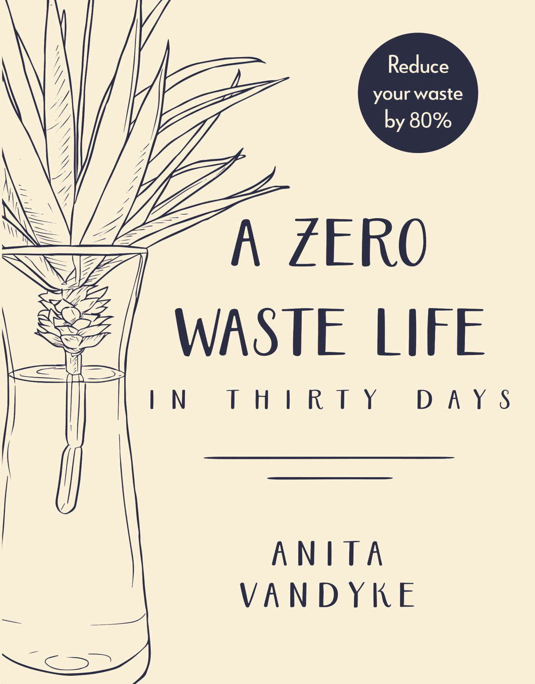 A Zero Waste Life in 30 Days by Anita Vandyke