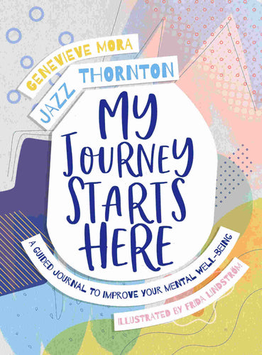My Journey Starts Here mental well-being journal by Jazz Thornton and Genevieve Mora.