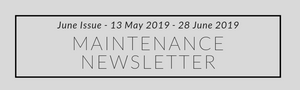 Maintenance Newsletter - June Issue (13.05.19 - 28.06.19)