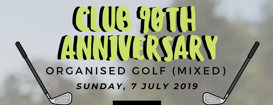 Club 90th Anniversary Organised Golf (mixed), Sunday 7 July 2019 - results